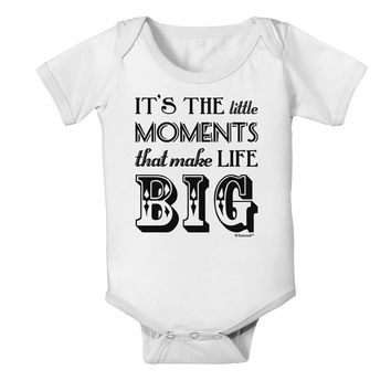It's the Little Moments that Make Life Big Baby Romper Bodysuit