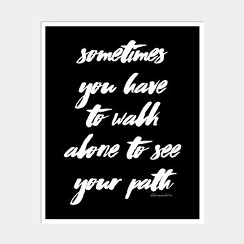 SOMETIMES YOU HAVE TO... ART PRINT