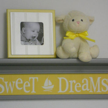 "Nautical Nursery Sweet Dreams - Sign on 24"" Gray Shelf Baby Nursery Yellow and Grey Sailboat Nursery Wall Art"
