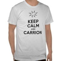 Keep Calm and Carrion Shirt from Zazzle.com