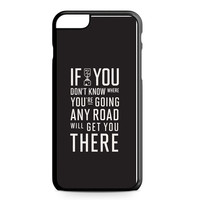 Alice In Wonderland Quote'S Any Road iPhone 6 Plus Case