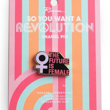 So You Want a Revolution The Future is Female Pin - PRE-ORDER, SHIPS in OCTOBER