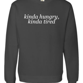 Kinda Hungry, Kinda Tired Sweatshirt (Charcoal)