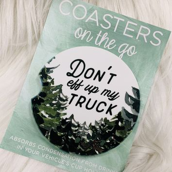 Don't Eff Up My Truck Car Coasters On The Go