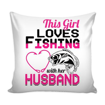 Graphic Pillow Cover This Girl Loves Fishing With Her Husband
