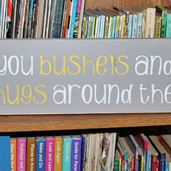 6 x 24 Wood Sign, i love you bushels and pecks, nursery decor, baby gift, kids room, love quote, Nursery Art, Godparents, Grandparents