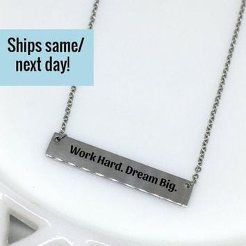 Work Hard Dream Big, Dream Necklace, Dream Quote, Work Hard, Quote Necklace, Custom Engraved Necklace, Engraved Jewelry, Gift for Her