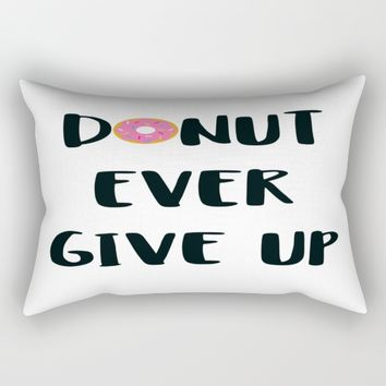 DONUT EVER GIVE UP Rectangular Pillow by WildFlwr Studio