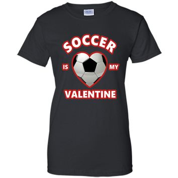 Cute SOCCER IS MY VALENTINE Shirt for Boys and Girls