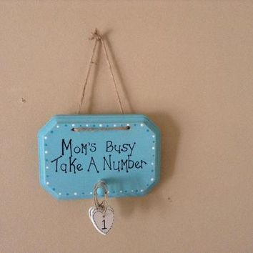 Funny Gift For Mom, Wooden Wall Hanging, Birthday Or Valentine's Day Gift For Mom, Mom's Busy Take A Number Rustic Shabby Chic Wood Plaque,