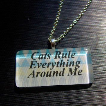 Cats Rule Everything Around Me by trophies on Etsy
