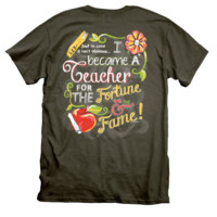 Itsa girl Thing Became A Teacher Fortune & Fame Bright Girlie T-Shirt