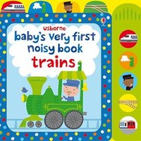 Usborne Books & More. Baby's Very First Noisy Book Trains