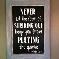 Never let the fear of striking out | Babe Ruth quote | distressed sign | baseball nursery | motivational quote sign | boy bedroom