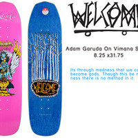 Welcome Skateboards — Adam Garuda on VIMANA shape 8.25