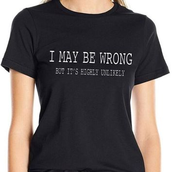 OKOUFEN I MAY BE WRONG T Shirt tumblr fashion tops women unisex hipster high quality cotton Beyonce Boyfriend Unisex t shirt