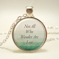 Not All Who Wander Are Lost, J. R. R. Tolkien Quote Necklace (1756S1IN)