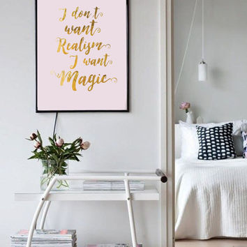 """Modern Typography Poster """"I don't Want Realism, I want Magic"""", Inspirational Print, Quote Wall Art, Inspirational Quote Art."""