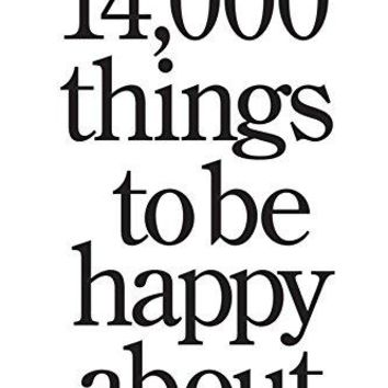 14,000 Things to Be Happy About: The Happy Book