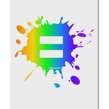"Equal Rainbow Paint Splatter Aluminum 8 x 12"" Sign by TooLoud"