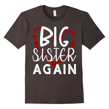 Big Sister Again T-Shirt Cool New Baby Family Pregnant Gift