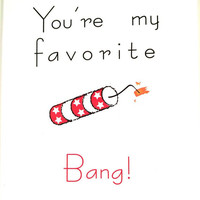 You Are My Favorite Bang - Sex Card - Adult Greeting Card