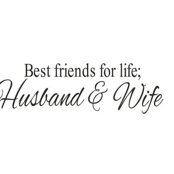 Husband&Wife Best Friends Quotes Wall Decal