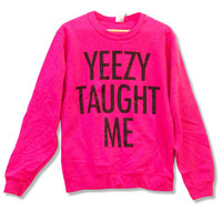 Yeezy Taught Me  Kanye West Sweatshirt  Limited Print  by scstees