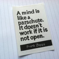 STICKER - Frank Zappa Quote - A mind is like a parachute