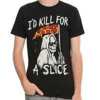 I'd Kill For A Slice T-Shirt