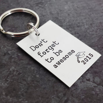Don't Forget to be Awesome Keychain - Graduation Keychain