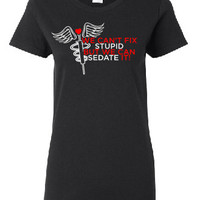 We can't fix Stupid  screen printed custom t shirt, or V neck.  White and red screen printed design.  100% pre shrunk cotton.