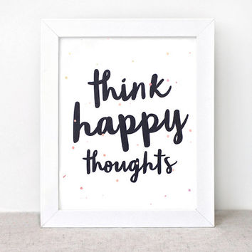 Typographic Print Think Happy Thoughts - 8x10 Art Print - Inspirational Wall Art - Back to School Gift - Watercolor Style Black White Coral