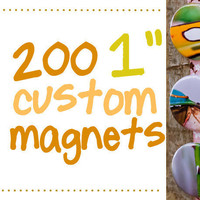 CIJ Sale. 200 one inch custom magnets. Great for promos, party & wedding favors.