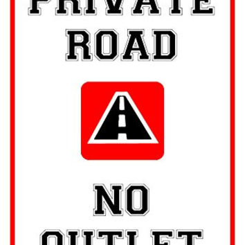 Private Road No Outlet Street Road Sign