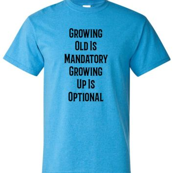 Growing Old Is Mandatory Over The Hill Funny Short Sleeve Shirt