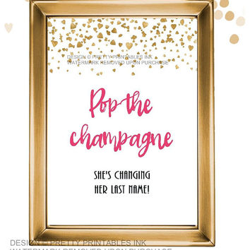 Printable bachelorette party sign / pop the champagne sign / pop the champagne she's changing her name / bubbly bar sign / champagne sign
