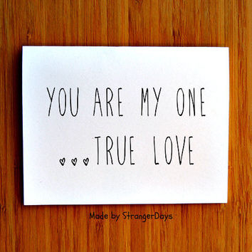 I love you Card You are my one True Love by StrangerDays on Etsy