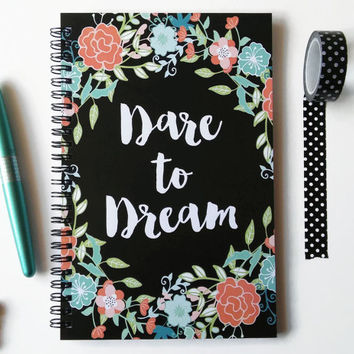 Writing journal, spiral notebook, sketchbook, diary, floral journal, motivational quote, bullet journal, blank lined grid - Dare to dream