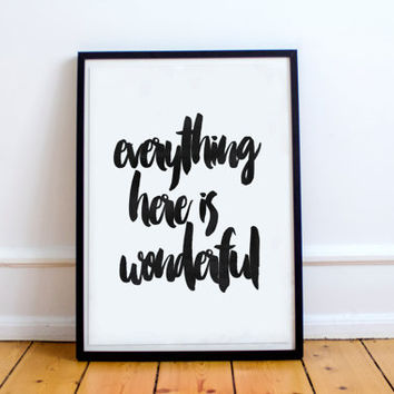 Everything Here is Wonderful - Typography Print Instant Digital Download Poster Wall Art Scandinavian Home Decor Wall Quote,modern wall art