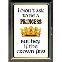 PRINCESS: IF THE CROWN FITS ID Holder, Cigarette Case or Wallet: MADE IN USA!