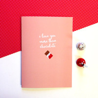 Love / Valentine's Day Card - I Love You More Than Chocolate -  Cute Fun Modern Funny - 5x7