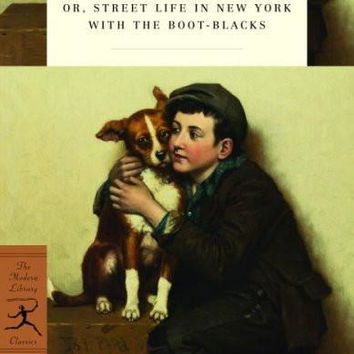 Ragged Dick: Or Street Life In New York With The Boot-Blacks (Modern Library Classics): Ragged Dick