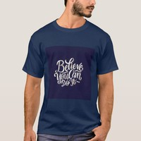 Believe Quote T-Shirt