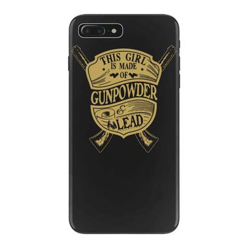 this girl is made of gun powder and lead iPhone 7 Plus Case