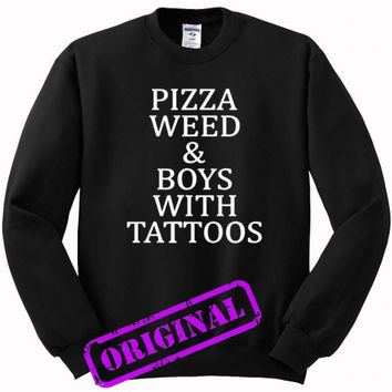 Pizza Weed and Boys with Tattoos for sweater black, sweatshirt black unisex adult