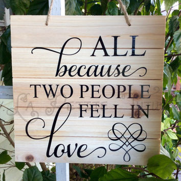 All because two people fell in love, home decor, wall decor, wall plaque, wall hanging, wall art, handmade, vinyl decoration, house warming