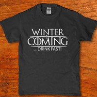 Winter is coming drink fast unisex adult t-shirt