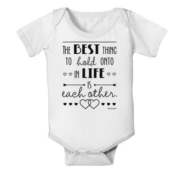 The Best Thing to Hold Onto in Life is Each Other Baby Romper Bodysuit
