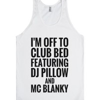 I'm Off To Club Bed Featuring Dj Pillow And Mc Blanky T-shirt (blk ...